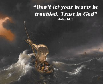 Do not let your hearts be troubled…